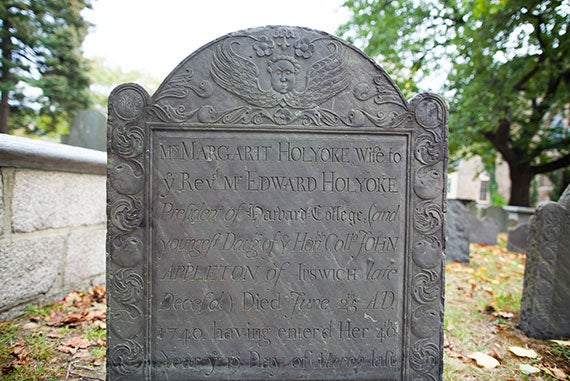"""""""If any man wishes to be humbled and mortified, let him become President of Harvard College,"""" Harvard President Edward Holyoke was quoted as saying. A tombstone with the name Holyoke is in the cemetery."""