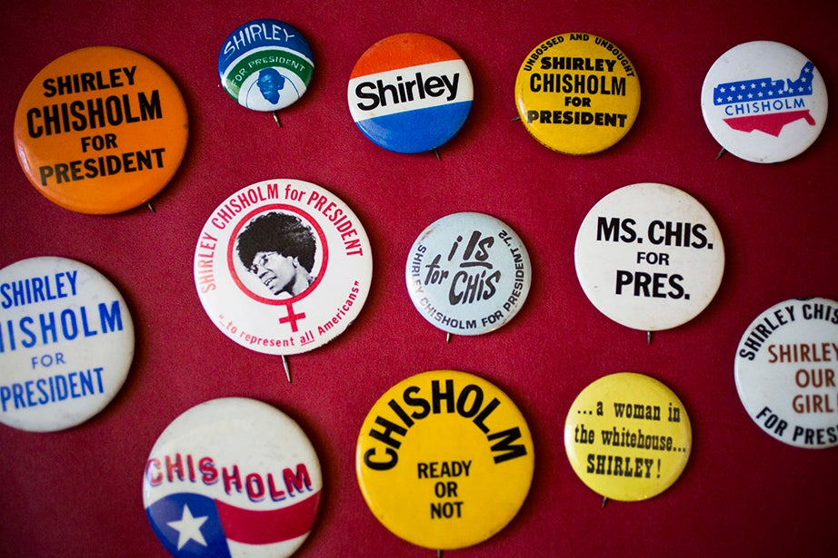 Campaign buttons from 1972 for Shirley Chisholm, the first African-American candidate to run for president of the United States and the first woman to seek the democratic presidential nomination.