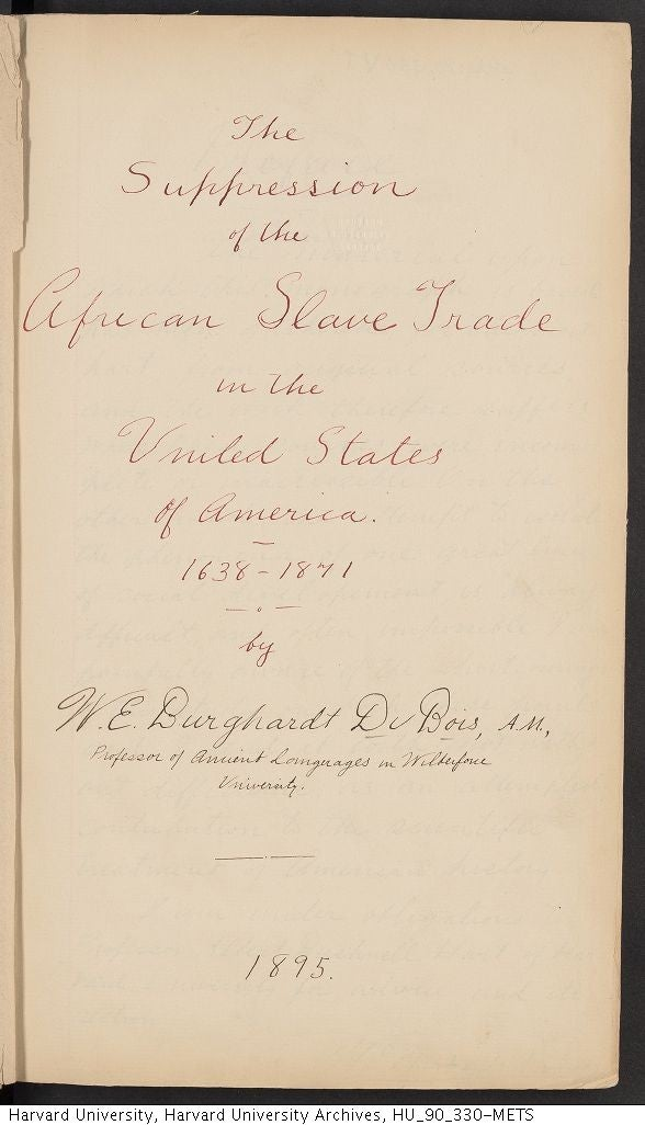 """Cover page of W. E. B. Du Bois' Harvard dissertation """" The suppression of the African slave trade in the United States of America, 1638-1871."""""""