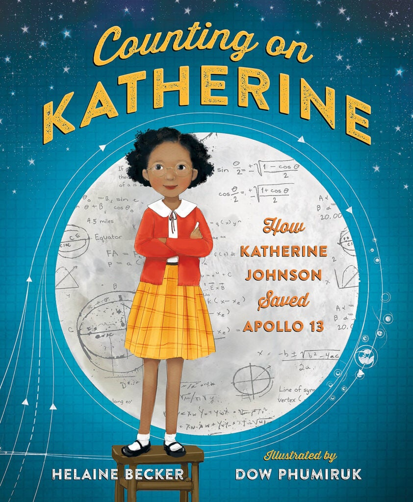 "Cover: ""Counting on Katherine: How Katherine Johnson Saved Apollo 13"" by Helaine Becker."