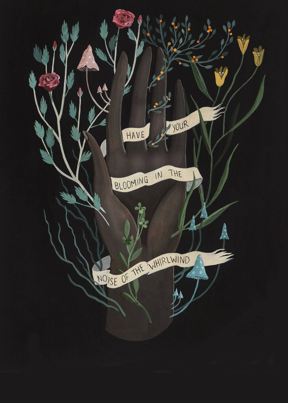 "Illustration of tree forming a hand draped in banner that says ""Have your blooming in the noise of the whirlwind."""